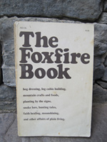 The Foxfire Book: The Original How To Make Moonshine Guide